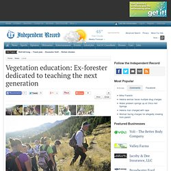 Vegetation education: Ex-forester dedicated to teaching the next generation