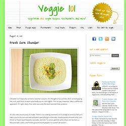 Veggie 101: Fresh Corn Chowder