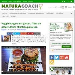 Veggie burger sans gluten, frites de patate douce et ketchup maison