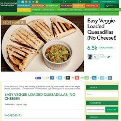 Easy Veggie-Loaded Quesadillas (No Cheese!)