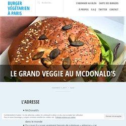 Le Grand Veggie au McDonald's – Burger végétarien à Paris