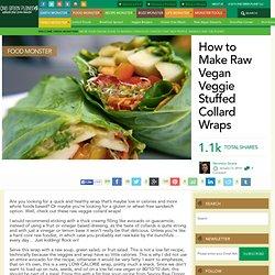 How to Make Raw Vegan Veggie Stuffed Collard Wraps