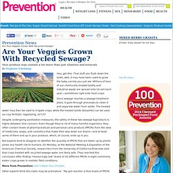 Are Your Veggies Grown With Recycled Sewage?