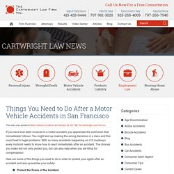 Things You Need to Do After a Motor Vehicle Accidents in San Francisco