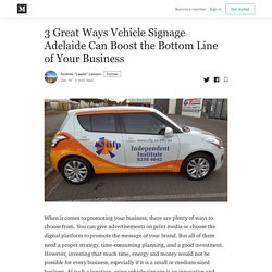 3 Great Ways Vehicle Signage Adelaide Can Boost the Bottom Line of Your Business