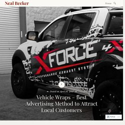 Vehicle Wraps – Best Advertising Method to Attract Local Customers