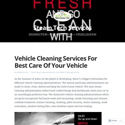 Vehicle Cleaning Services For Best Care Of Your Vehicle
