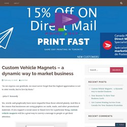Custom Vehicle Magnets – a dynamic way to market business