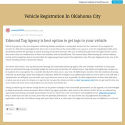 Edmond Tag Agency is best option to get tags to your vehicle