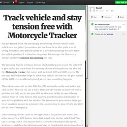Track vehicle and stay tension free with Motorcycle Tracker
