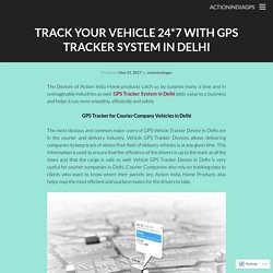 Track Your Vehicle and Kids with GPS Tracking System