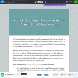 Vehicle Tracking Devices Assist In Proper Fleet Management