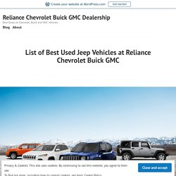 List of Best Used Jeep Vehicles at Reliance Chevrolet Buick GMC – Reliance Chevrolet Buick GMC Dealership