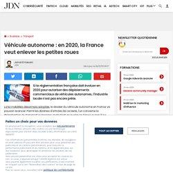 Véhicule autonome: en 2020, la France veut enlever les petites roues