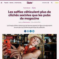 Les selfies véhiculent plus de clichés sexistes que les pubs de magazine
