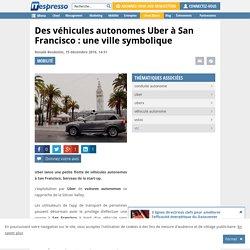 Des véhicules autonomes Uber à San Francisco : une ville symbolique