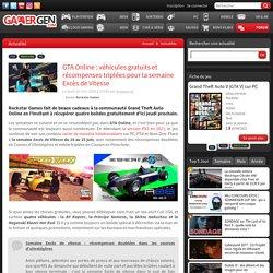 GTA Online : véhicules gratuits et récompenses triplées pour la semaine Excès de Vitesse