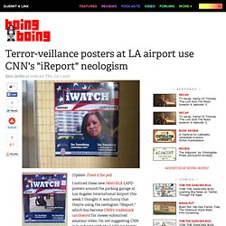 "Terror-veillance posters at LA airport use CNN's ""iReport"" neolo"