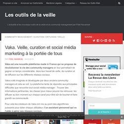 Vaka. Veille, curation et social média marketing à la portée de tous