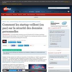 Comment les startup veillent (ou pas) sur la sécurité des données personnelles - ZDNet