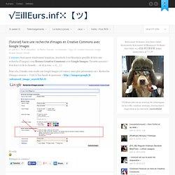 [Tutoriel] Faire une recherche d'images en Creative Commons avec Google Images « Veilleurs.info