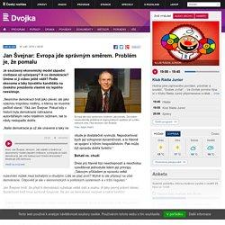 Jan Švejnar: Evropa jde správným směrem. Problém je, že pomalu
