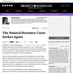 The Natural-Resource Curse Strikes Again by Andres Velasco