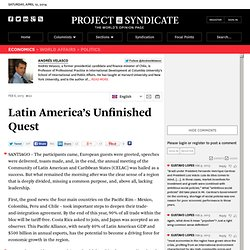 Latin America's Unfinished Quest by Andres Velasco