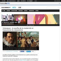Velazquez : le souffle de la modernité et l'assurance du classicisme
