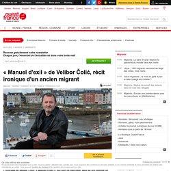 «Manuel d'exil» de Velibor Čolić, récit ironique d'un ancien migrant