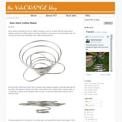 The Velo ORANGE Blog: Soto Helix Coffee Maker