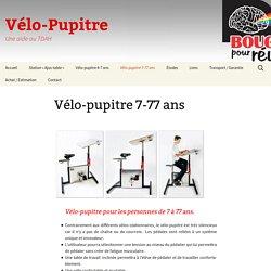 Vélo-pupitre 7-77 ans
