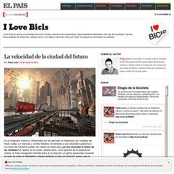 La velocidad de la ciudad del futuro >> I Love Bicis