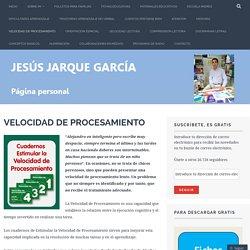 VELOCIDAD DE PROCESAMIENTO – Jesús Jarque García