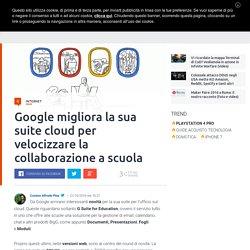 Google migliora la sua suite cloud per velocizzare la collaborazione a scuola