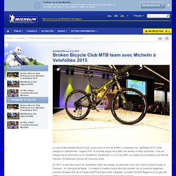 Broken Bicycle Club MTB team avec Michelin à Velofollies 2015 - Actualités
