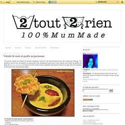 Velouté de maïs et gaufre au parmesan - De tout et de rien...