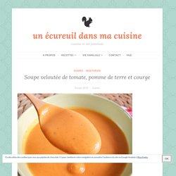Soupe veloutée de tomate, pomme de terre et courge – un écureuil dans ma cuisine