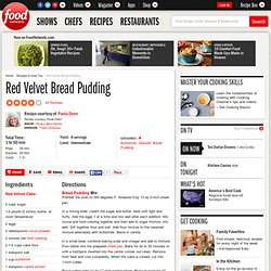 Red Velvet Bread Pudding Recipe : Paula Deen