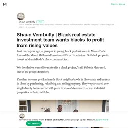 Black real estate investment team wants blacks to profit from rising values