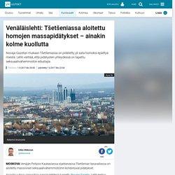 Venäläislehti: Tšetšeniassa aloitettu homojen massapidätykset – ainakin kolme kuollutta