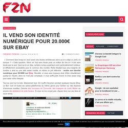 2) Il vend son identité numérique pour 20.000€ sur Ebay