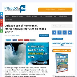 Marketing Online y Vendedores de Humo - Pilladoxlared