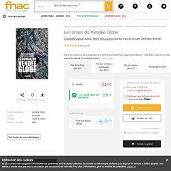 Le roman du Vendée Globe - broché - Christophe Agnus, Pierre-Yves Lautrou - Achat Livre ou ebook - Achat & prix Fnac