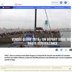DEPART Vendée Globe 2016 : un départ sous très haute surveillance - (LCI)