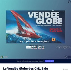 Le Vendée Globe des CM1 B de Charles Péguy (2020-2021) by Fred_CM1B on Genially