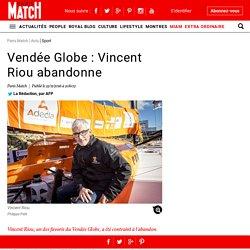 Vendée Globe : Vincent Riou abandonne