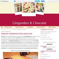 BRIOCHE VENDÉENNE EXTRA MOELLEUSE - Gingembre & Chocolat