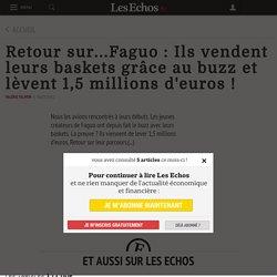 Retour sur...Faguo : Ils vendent leurs baskets grâce au buzz et lèvent 1,5 millions d'euros ! - Les Echos