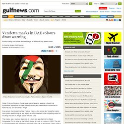 Vendetta masks in UAE colours draw warning